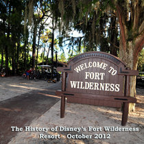 Episode 19 - The History of Disney's Fort Wilderness Resort, with Jim Hill, October 2012 cover art