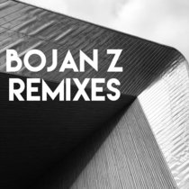 Bojan Z Remixes cover art