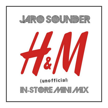 H&M IN-STORE MINI MIX by Jaro Sounder