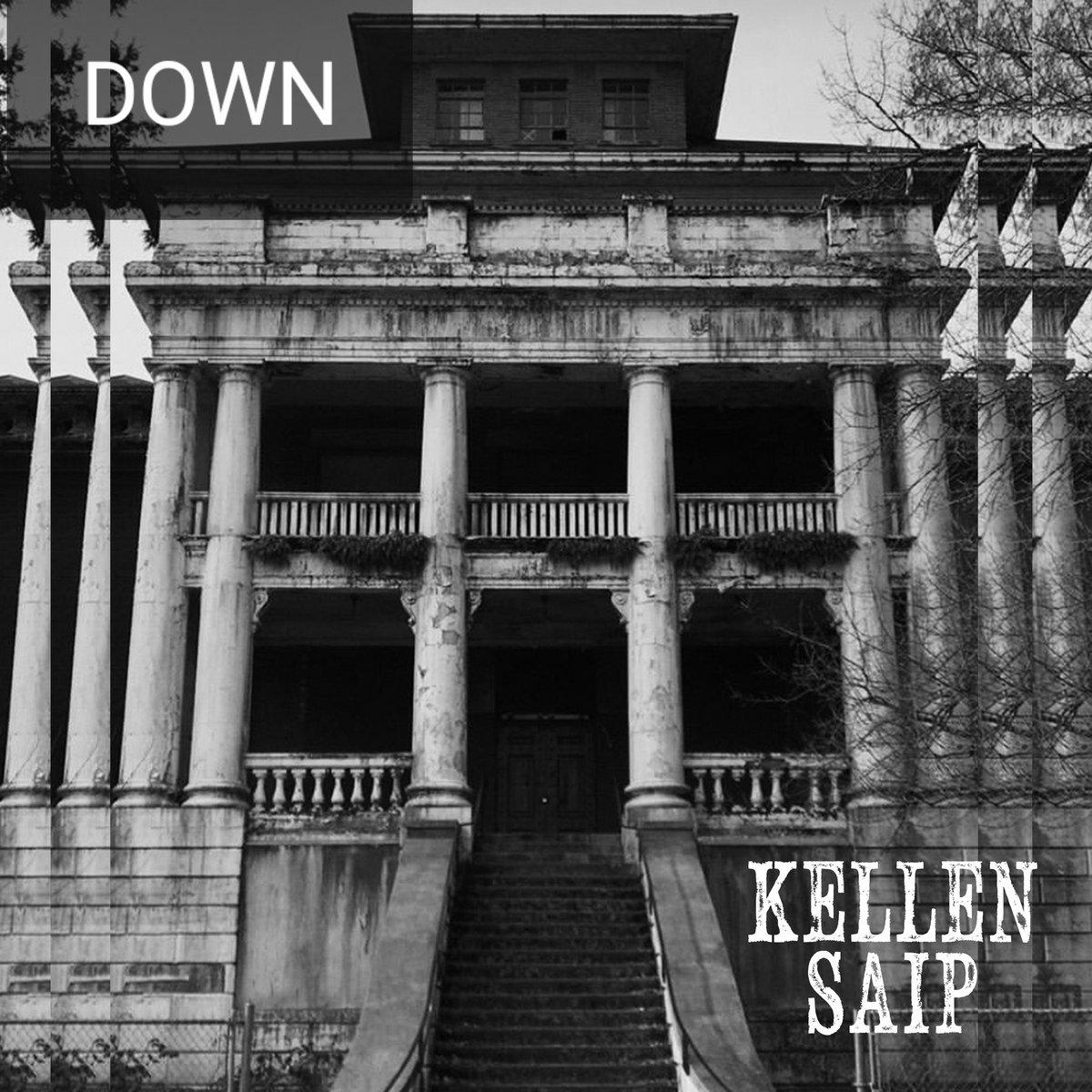 Down by Kellen Saip