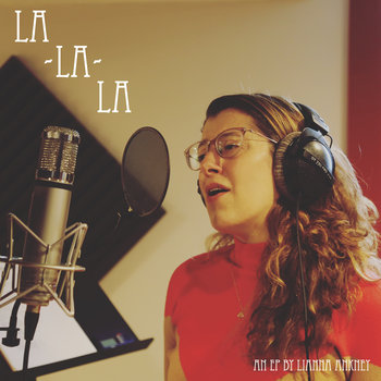 LA-LA-LA by Lianna Ankney