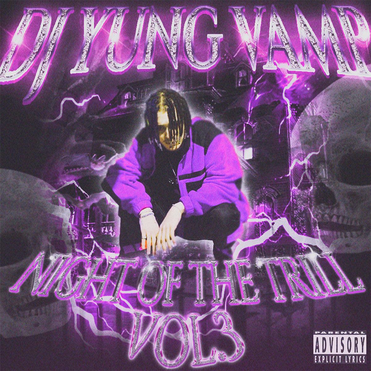 night off the trill vol 3 dj yung vamp