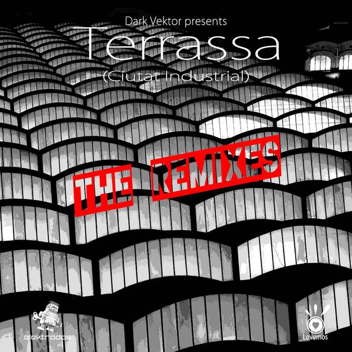 [E2REC-001] Dark Vektor presents: Terrassa (Ciutat industrial) - The Remixes A3616056230_16