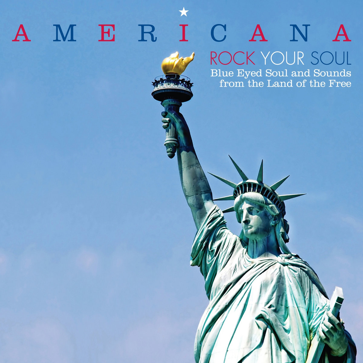 Americana - Rock Your Soul - Blue Eyed Soul And Sounds From The Land