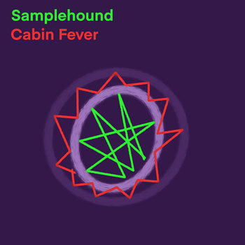 Cabin Fever by Samplehound