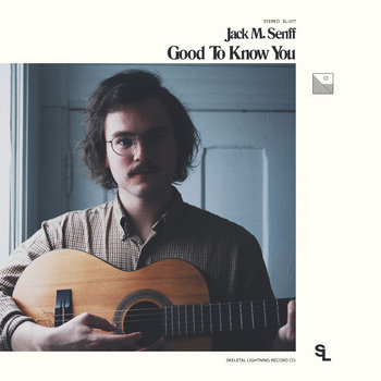 Good To Know You by Jack M. Senff