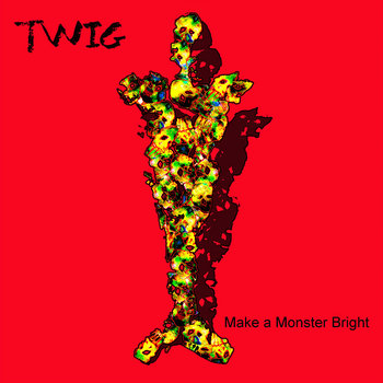 Make a Monster Bright by TWIG