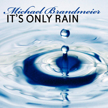 It's Only Rain by Michael Brandmeier