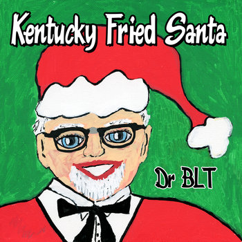 Kentucky Fried Santa by Dr BLT