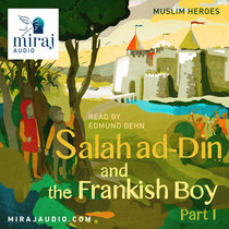 Salah ad-Din and the Frankish Boy - Part 1 (7+) cover art