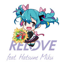 RELOVE feat.Hatsune Miku (only one track) cover art