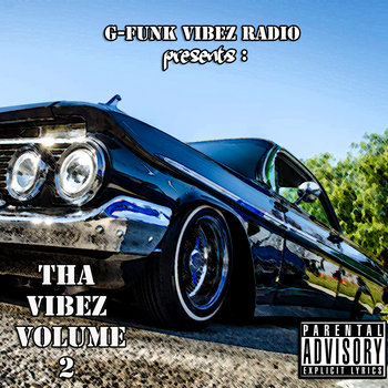 G-FUNK VIBEZ RADIO PRESENTS: THA VIBEZ VOL. 2 by VARIOUS ARTISTS