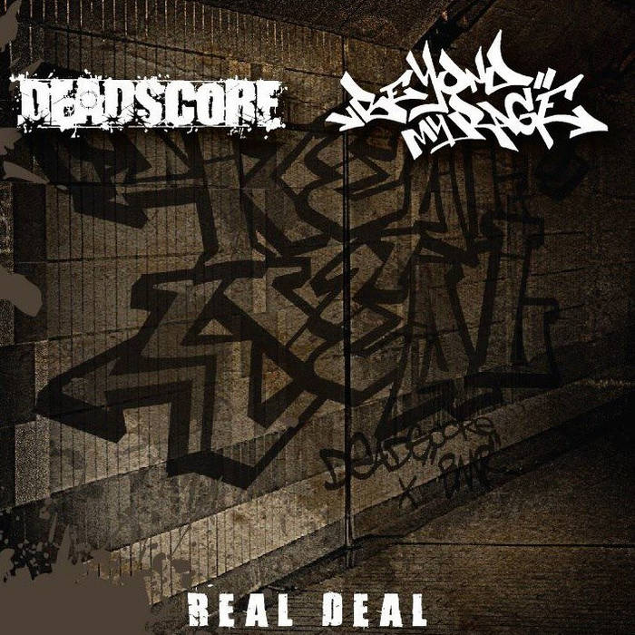 DEADSCORE/BEYOND MY RAGE – Real Deal (split)