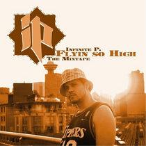 Infinite P aka I.Peezy - Flyin' So High The Mixtape cover art