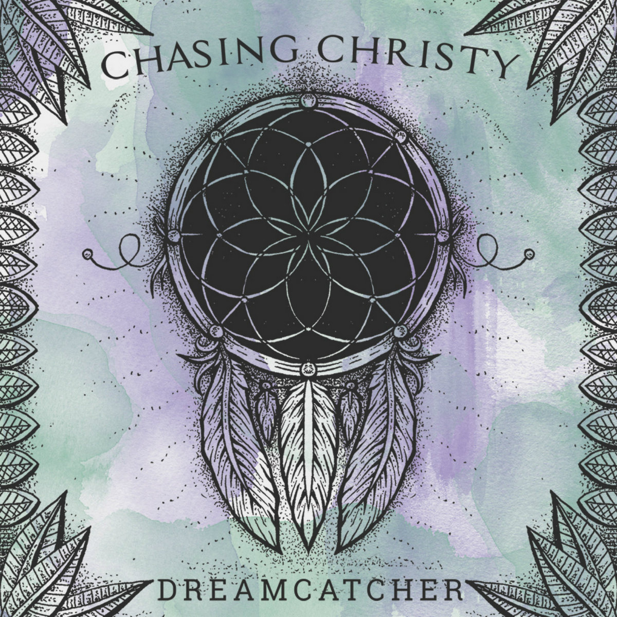 Chasing Christy - Dreamcatcher [EP] (2017)