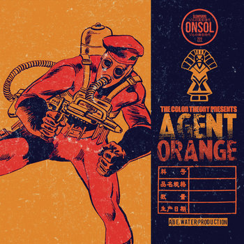 The Color Theory Presents: Agent Orange by BE.water