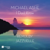 I Don't Know (Remix By Jazzuelle) cover art