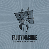 Faulty Machine Recordings Service: July 2020 cover art
