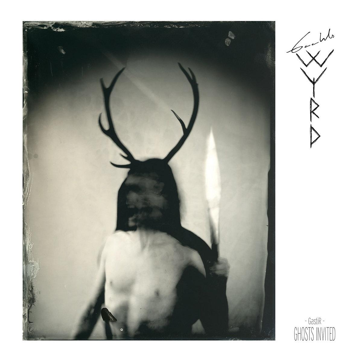 GastiR - Ghosts Invited | Gaahls WYRD