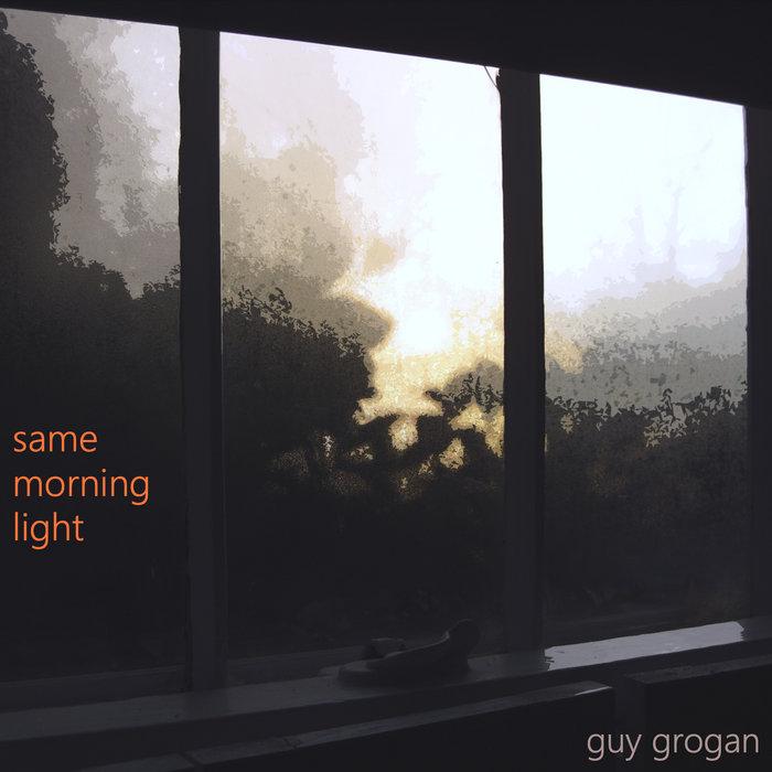 Same Morning Light (album), by Guy Grogan