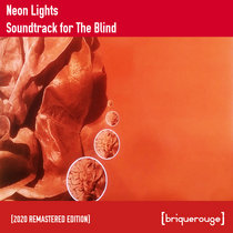 [BR162] : Neon Lights - Soundtrack For The Blind [the complete collection remastered] cover art