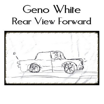 Rear View Forward by Geno White