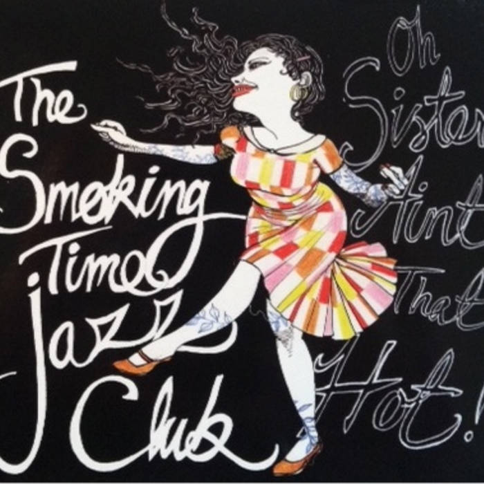 Oh Sister Aint That Hot Smoking Time Jazz Club