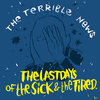 The Last Days of the Sick and the Tired Cover Art