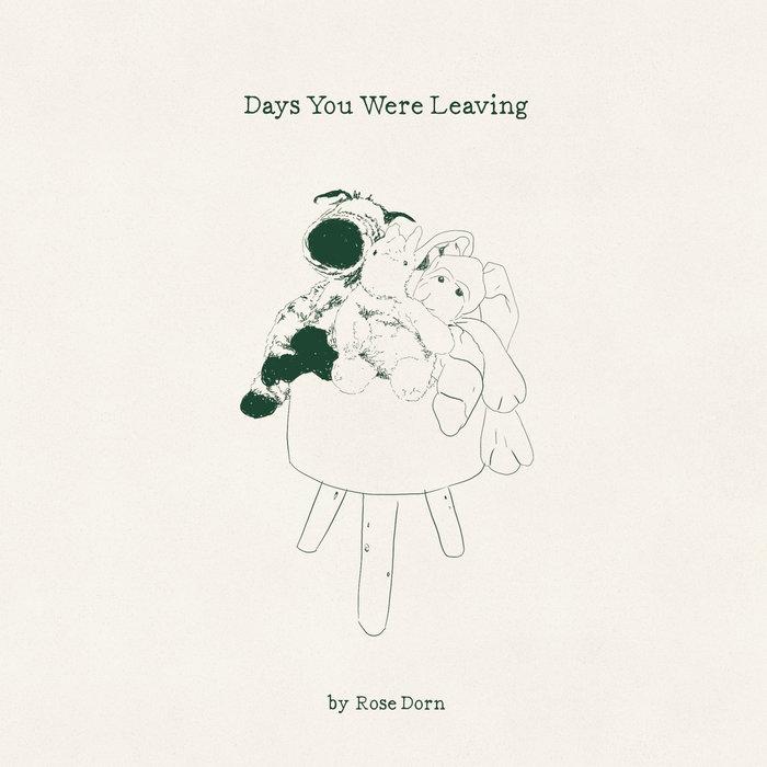 Rose Dorn - Days You Were Leaving (2019) LEAK ALBUM