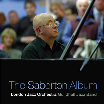 THE SABERTON ALBUM by LONDON JAZZ ORCHESTRA / GUILDHALL JAZZ BAND