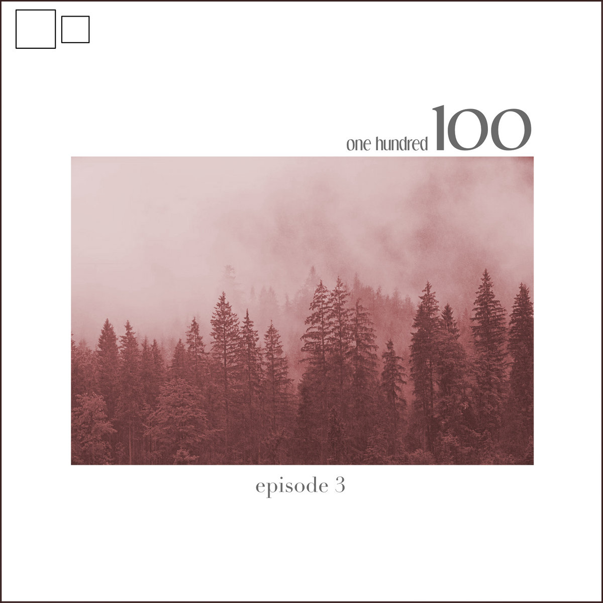 Various Artists – one hundred *episode 3