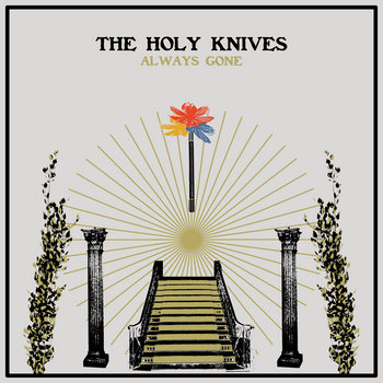 Always Gone by The Holy Knives