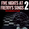 Five Night's At Freddy's Songs 2