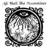 """""""All Hail The Moonshiner""""   2010 Cover Art"""