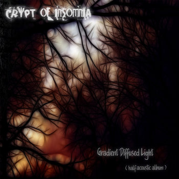 Gradient Diffused Light (2 CD's) by Crypt of Insomnia
