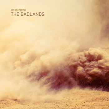 The Badlands by Mojo Crow
