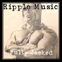 Ripple Music - Fully Jacked cover art
