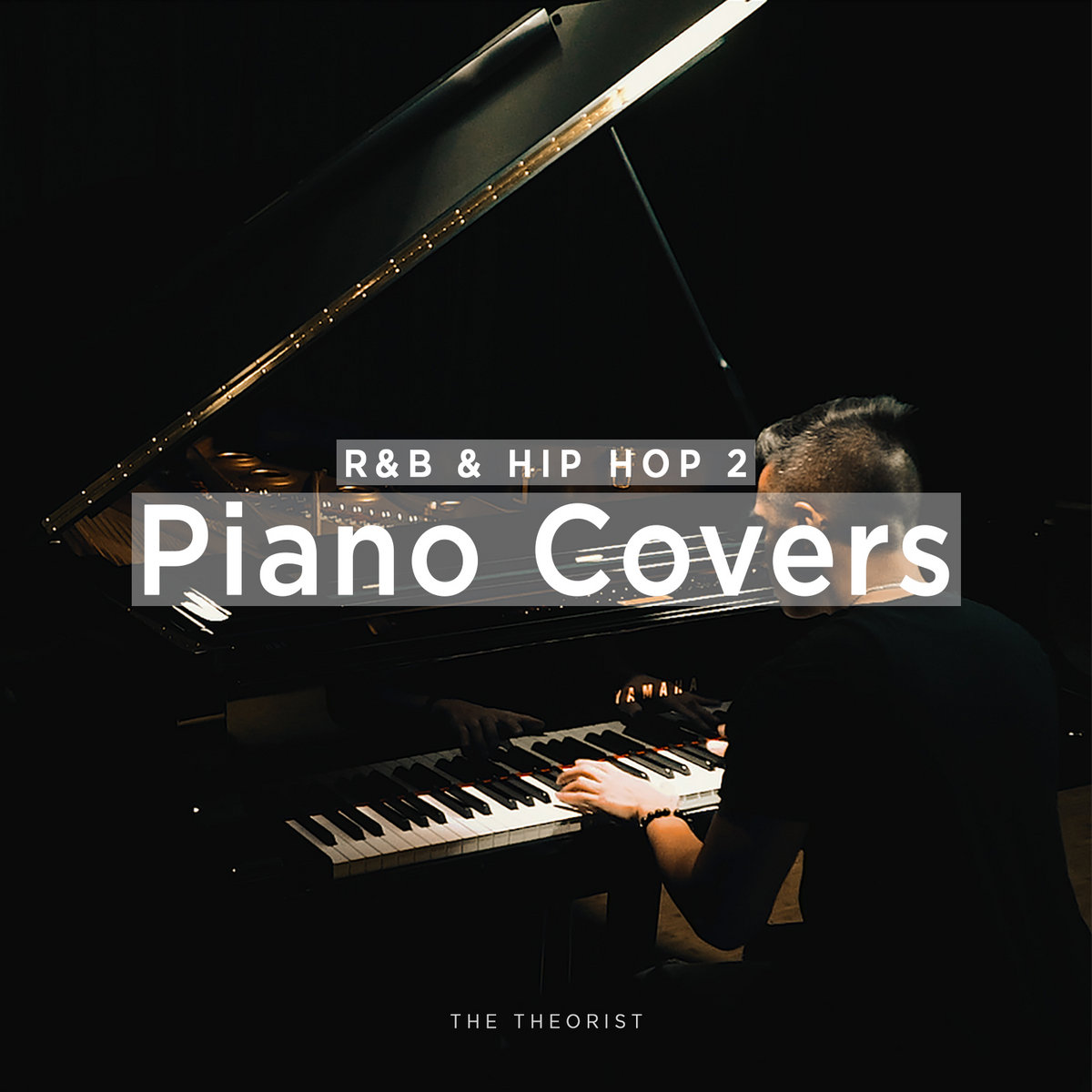 R&B & Hip Hop Piano Covers 2 | The Theorist