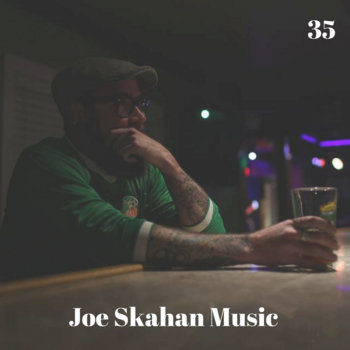 35 by Joe Skahan Music