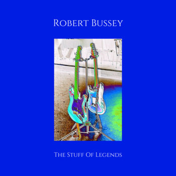 The Stuff Of Legends by Robert Bussey