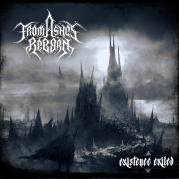 Existence Exiled by From Ashes Reborn