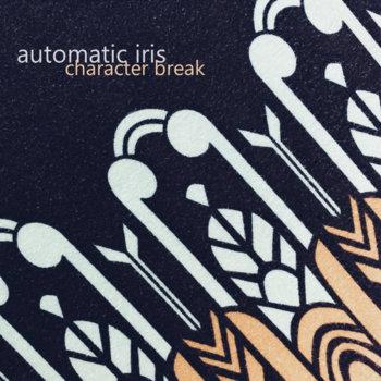 Character Break by Automatic Iris