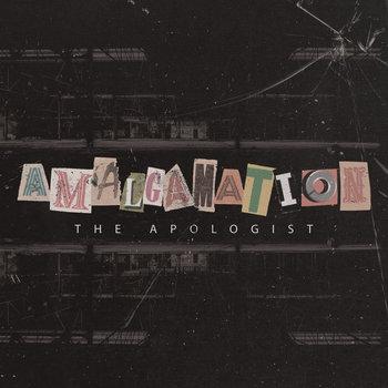 Amalgamation by The Apologist