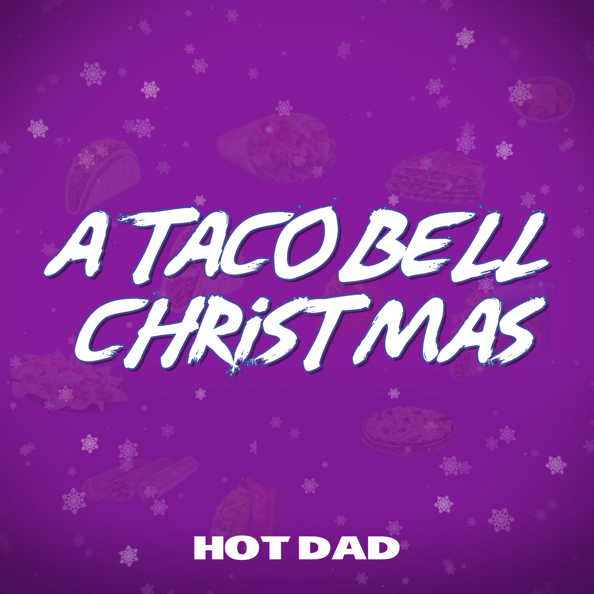 Is Taco Bell Open On Christmas.A Taco Bell Christmas Hot Dad