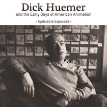 Dick Huemer and the Early Days of American Animation - Updated and Expanded cover art