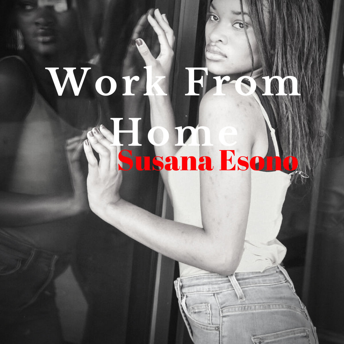 Work From home (Single) by Susana Esono