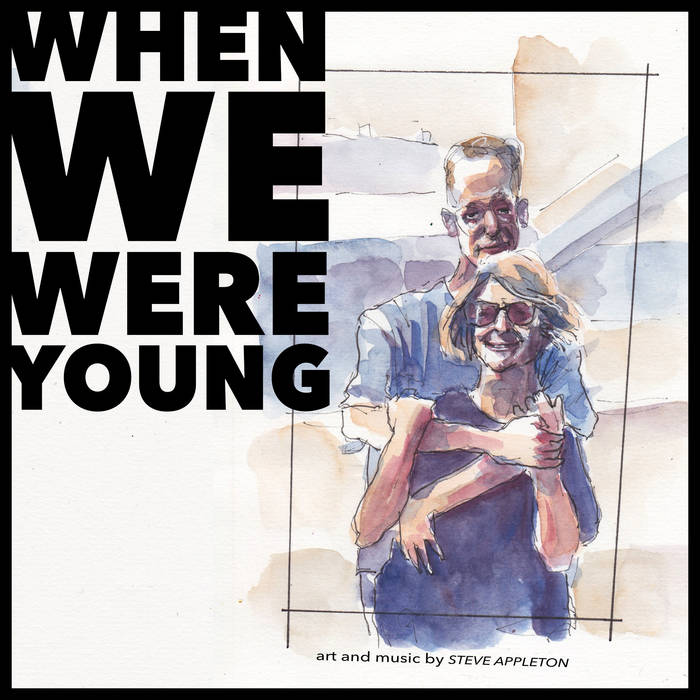 When We Were Young – Steve Appleton