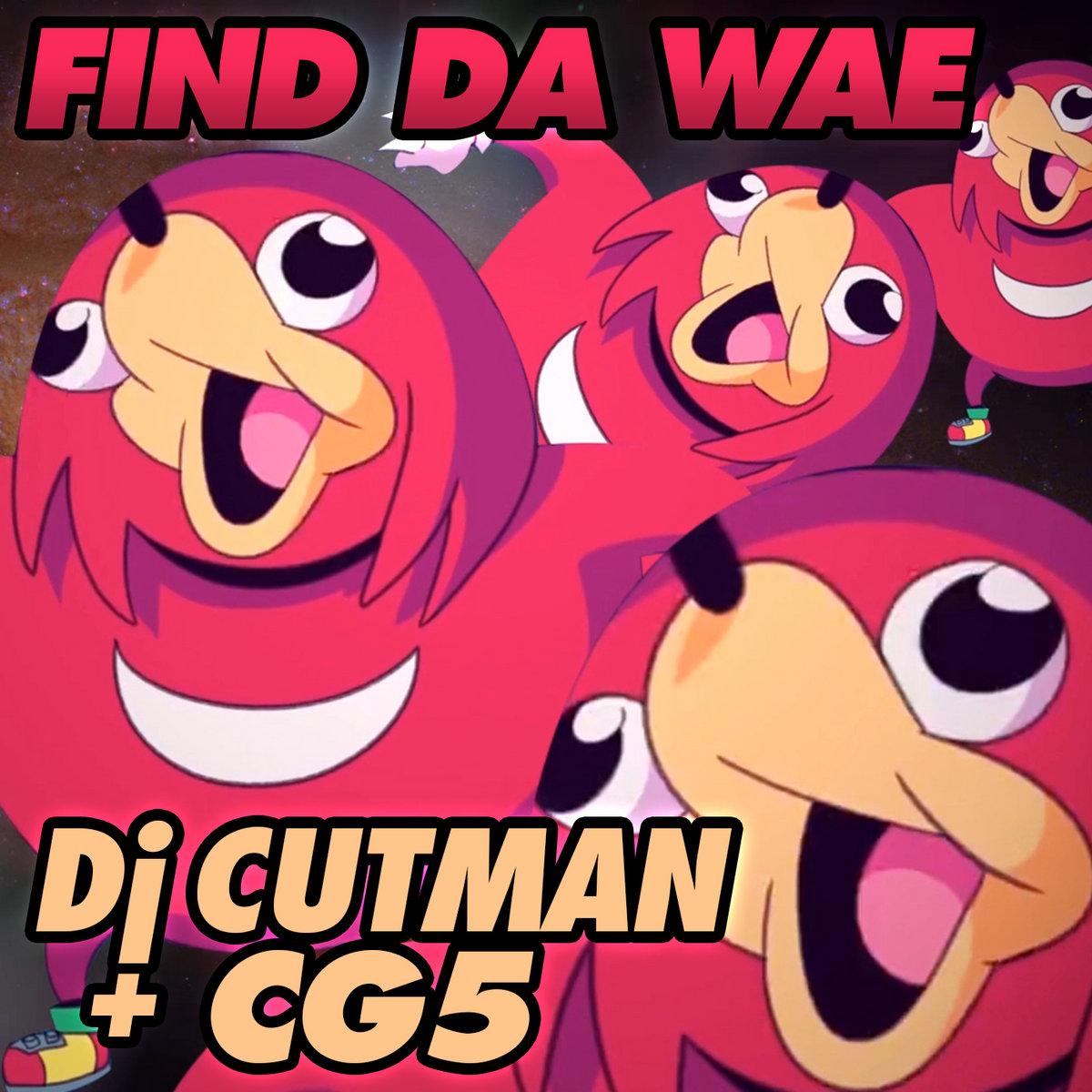 Find Da Wae Feat Cg5 Dj Cutman