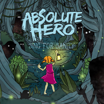 Sing For Sanity by Absolute Hero