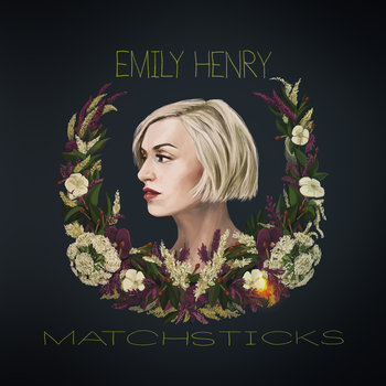 Matchsticks by Emily Henry